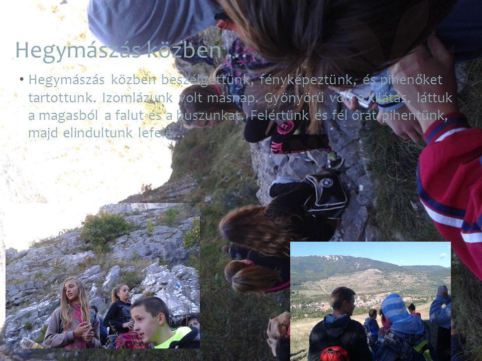 Hegymászás közben … Hegymászás közben beszélgettünk, fényképeztünk, és pihenőket tartottunk.