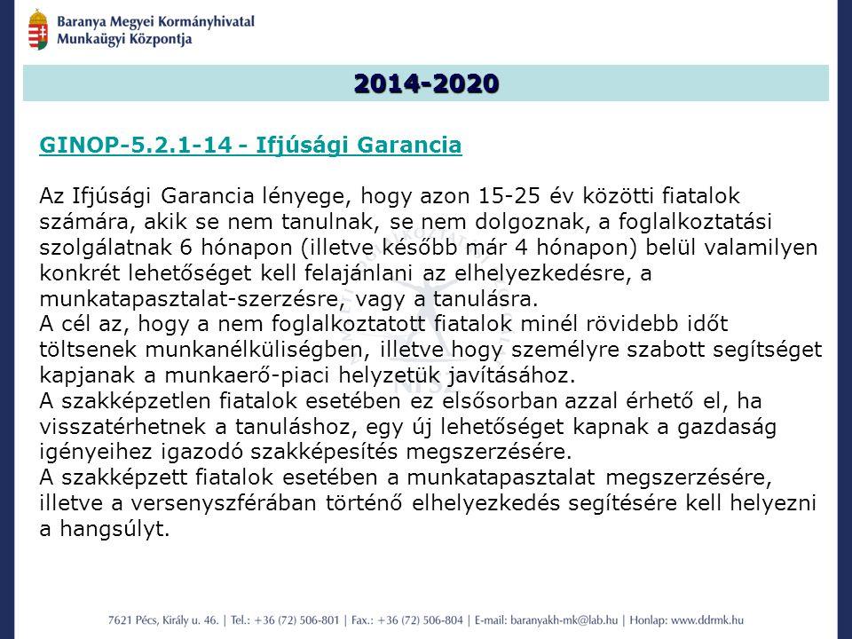 2014-2020 GINOP-5.2.1-14 - Ifjúsági Garancia Az Ifjúsági Garancia lényege, hogy azon 15-25 év közötti fiatalok számára, akik se nem tanulnak, se nem dolgoznak, a foglalkoztatási szolgálatnak 6 hónapon (illetve később már 4 hónapon) belül valamilyen konkrét lehetőséget kell felajánlani az elhelyezkedésre, a munkatapasztalat-szerzésre, vagy a tanulásra.
