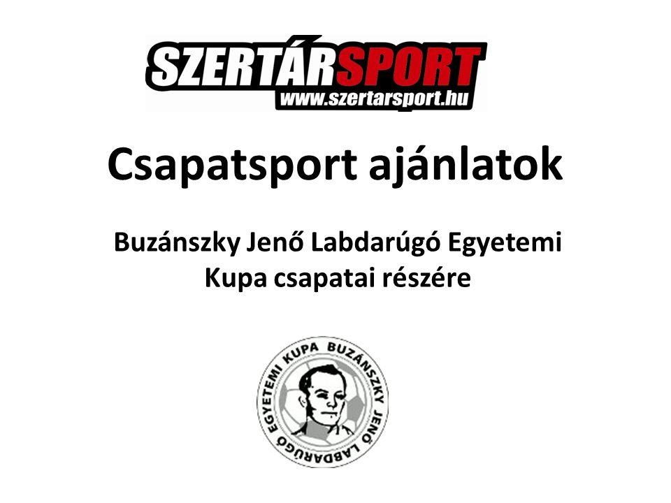Csapatsport ajánlatok Buzánszky Jenő Labdarúgó Egyetemi Kupa csapatai részére