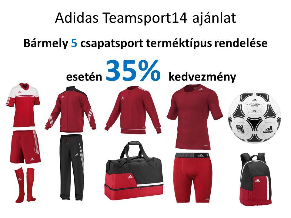 Adidas Teamsport14 ajánlat Bármely 5 csapatsport terméktípus rendelése esetén 35% kedvezmény