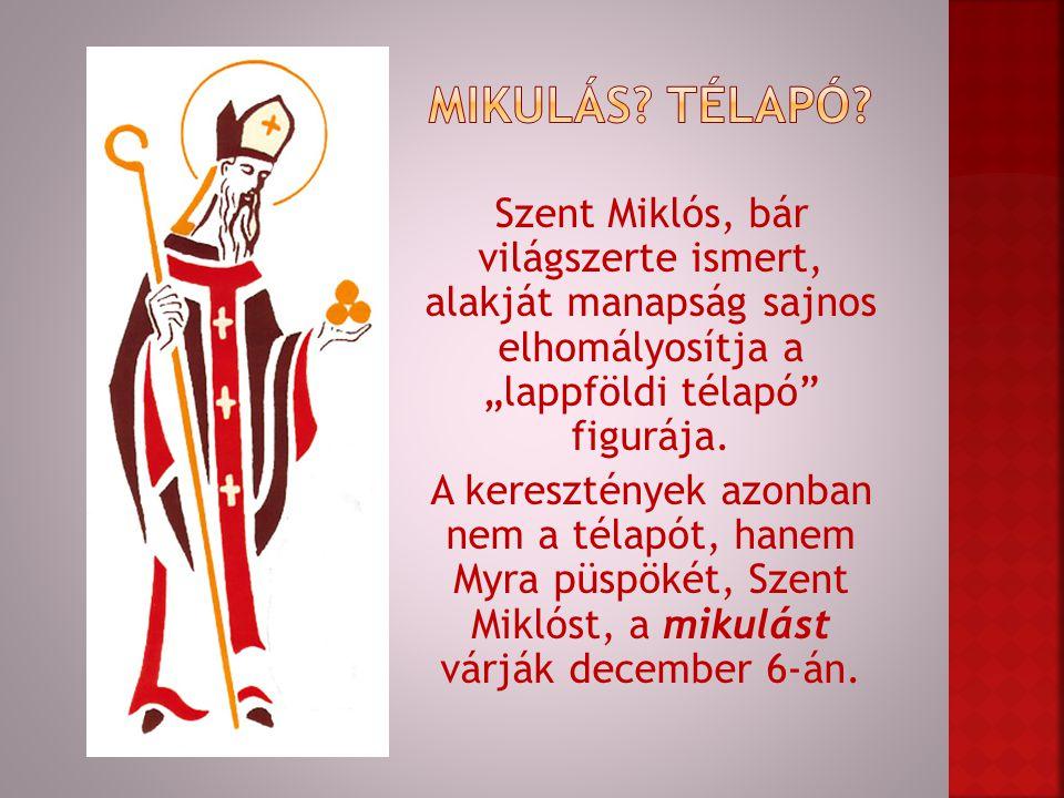 Szent Miklóst püspöki jelvényekkel (püspöksüveg és pásztorbot), valamint könyvvel és három arany gömbbel ábrázolják, a három szegény lány megsegítésének emlékére.