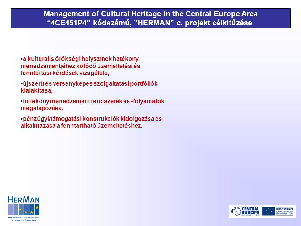 Management of Cultural Heritage in the Central Europe Area 4CE451P4 kódszámú, HERMAN c.
