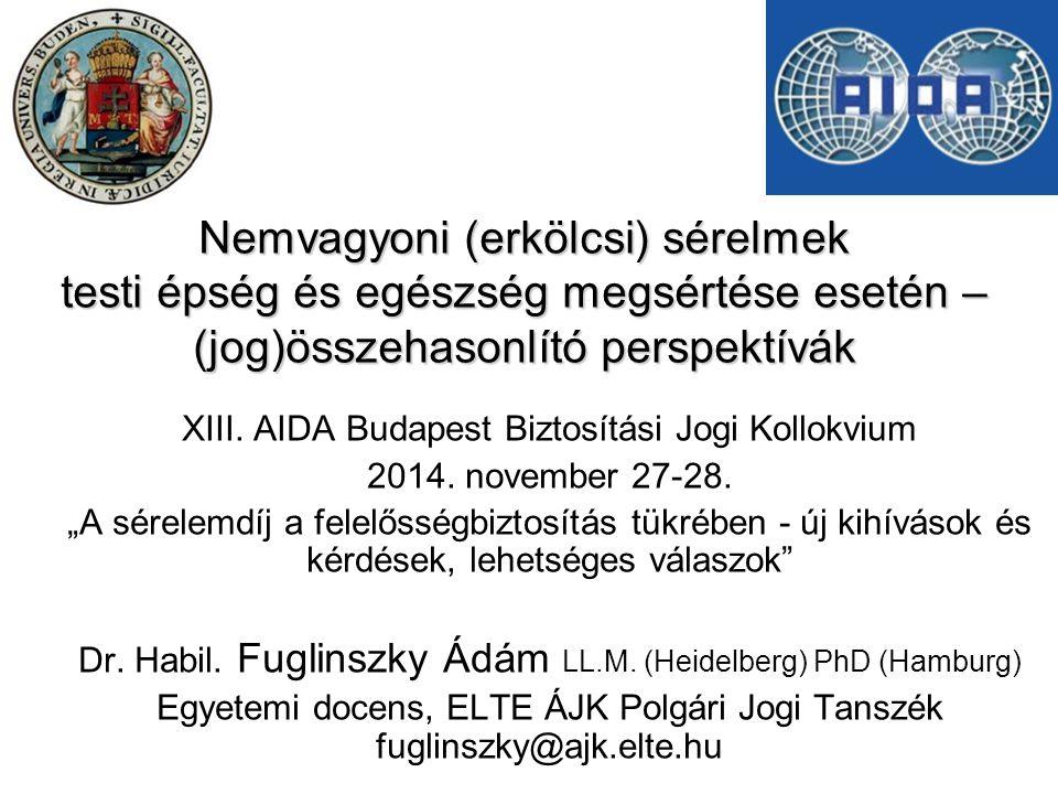 Nemvagyoni (erkölcsi) sérelmek testi épség és egészség megsértése esetén – (jog)összehasonlító perspektívák XIII. AIDA Budapest Biztosítási Jogi Kollo