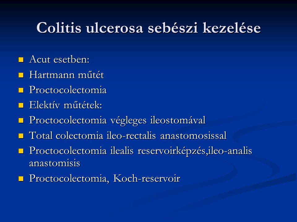 Colitis ulcerosa sebészi kezelése Acut esetben: Acut esetben: Hartmann műtét Hartmann műtét Proctocolectomia Proctocolectomia Elektív műtétek: Elektív