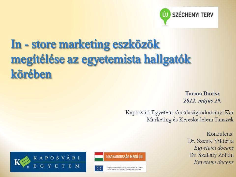  In-store minden olyan technika, marketing tevékenység, ami az eladótéren belül a bolti környezetben történik.