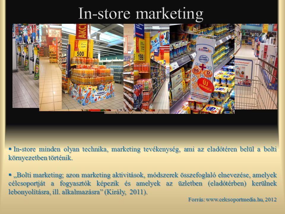 """ In-store minden olyan technika, marketing tevékenység, ami az eladótéren belül a bolti környezetben történik.  """"Bolti marketing; azon marketing akt"""