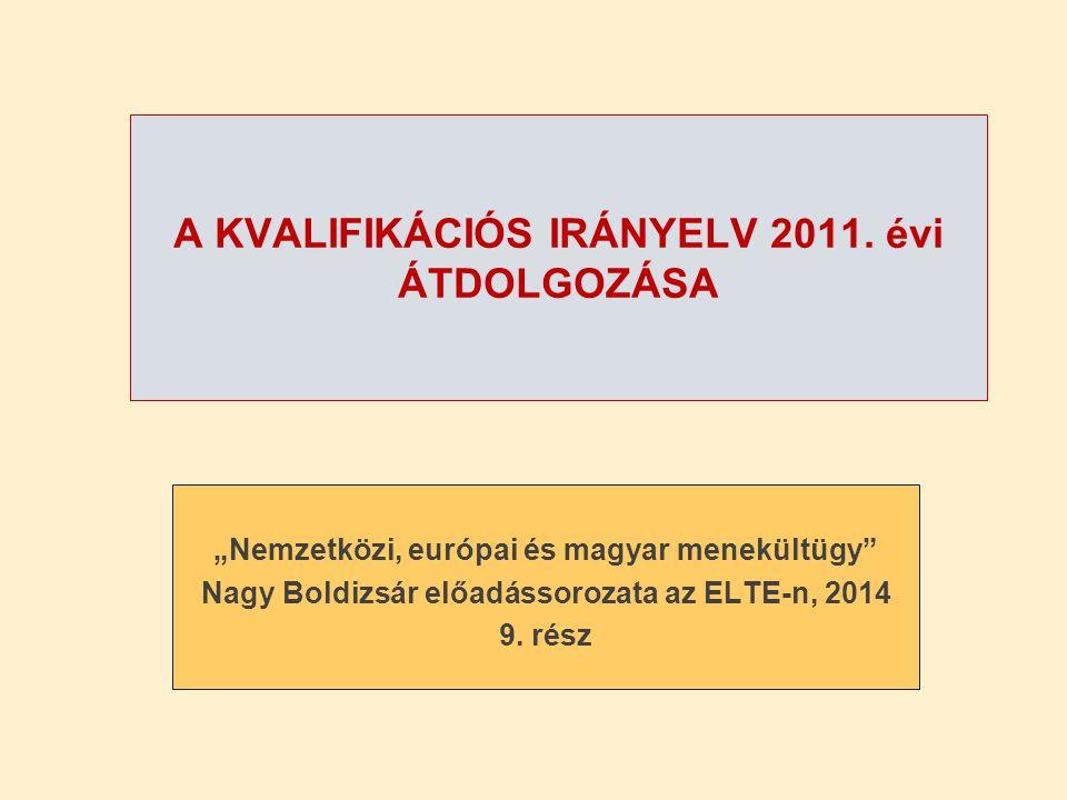 A KVALIFIKÁCIÓS IRÁNYELV 2011.