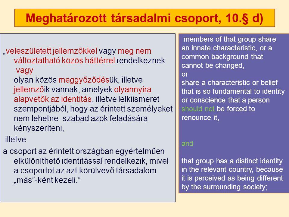 """Meghatározott társadalmi csoport, 10.§ d) """"veleszületett jellemzőkkel vagy meg nem változtatható közös háttérrel rendelkeznek vagy olyan közös meggyőz"""