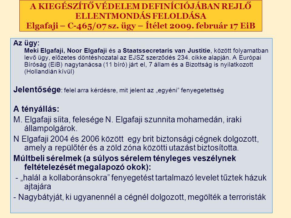 A KIEGÉSZÍTŐ VÉDELEM DEFINÍCIÓJÁBAN REJLŐ ELLENTMONDÁS FELOLDÁSA Elgafaji – C-465/07 sz.