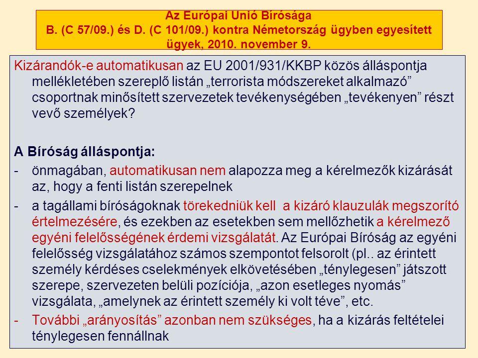 Az Európai Unió Bírósága B. (C 57/09.) és D. (C 101/09.) kontra Németország ügyben egyesített ügyek, 2010. november 9. Kizárandók-e automatikusan az E