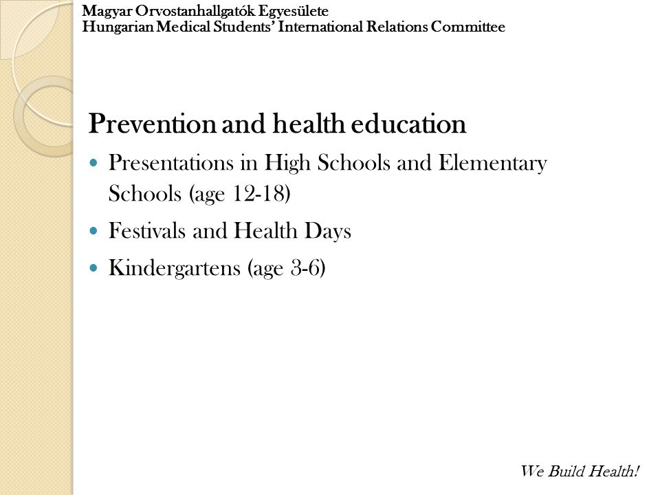 Magyar Orvostanhallgatók Egyesülete Hungarian Medical Students' International Relations Committee Prevention and health education Presentations in Hig
