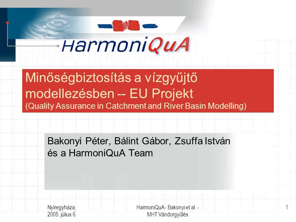 Nyíregyháza, 2005.július 6. HarmoniQuA - Bakonyi et al.