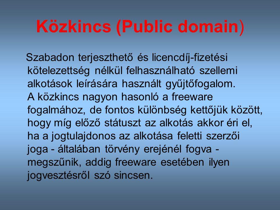 Közkincs (Public domain) Szabadon terjeszthető és licencdíj-fizetési kötelezettség nélkül felhasználható szellemi alkotások leírására használt gyűjtőfogalom.