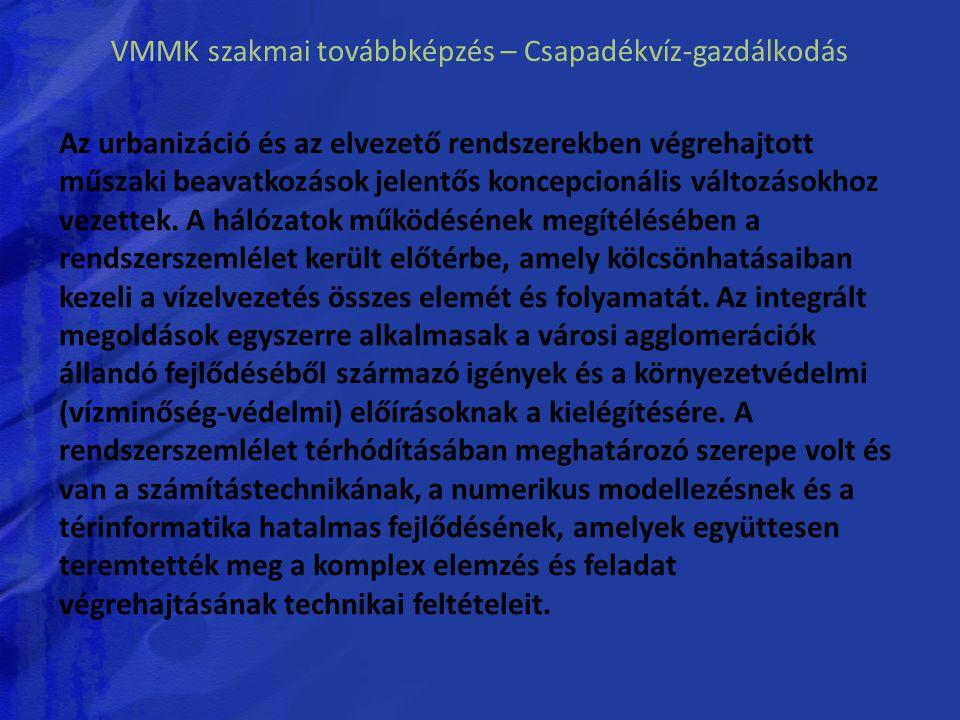 VMMK szakmai továbbképzés – Csapadékvíz-gazdálkodás Az urbanizáció és az elvezető rendszerekben végrehajtott műszaki beavatkozások jelentős koncepcion