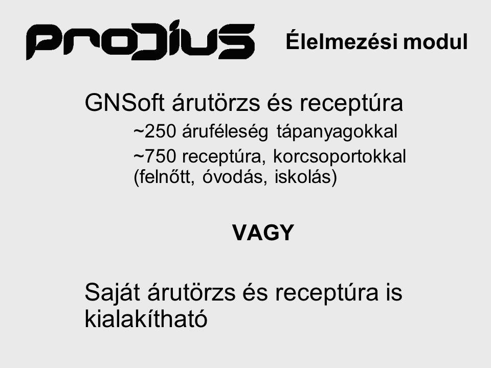 GNSoft árutörzs és receptúra ~250 áruféleség tápanyagokkal ~750 receptúra, korcsoportokkal (felnőtt, óvodás, iskolás) VAGY Saját árutörzs és receptúra is kialakítható Élelmezési modul