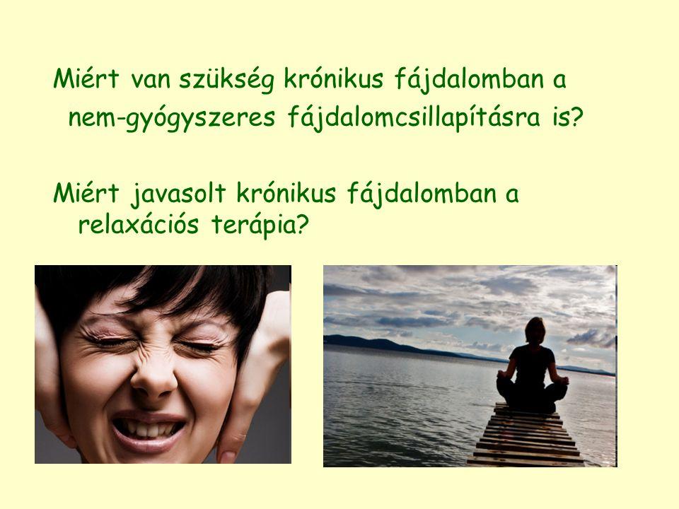 Miért van szükség krónikus fájdalomban a nem-gyógyszeres fájdalomcsillapításra is? Miért javasolt krónikus fájdalomban a relaxációs terápia?