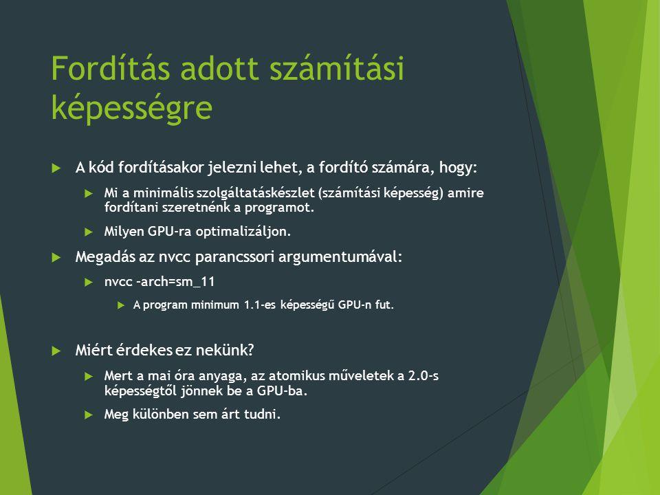 Fordítás adott számítási képességre  A kód fordításakor jelezni lehet, a fordító számára, hogy:  Mi a minimális szolgáltatáskészlet (számítási képesség) amire fordítani szeretnénk a programot.