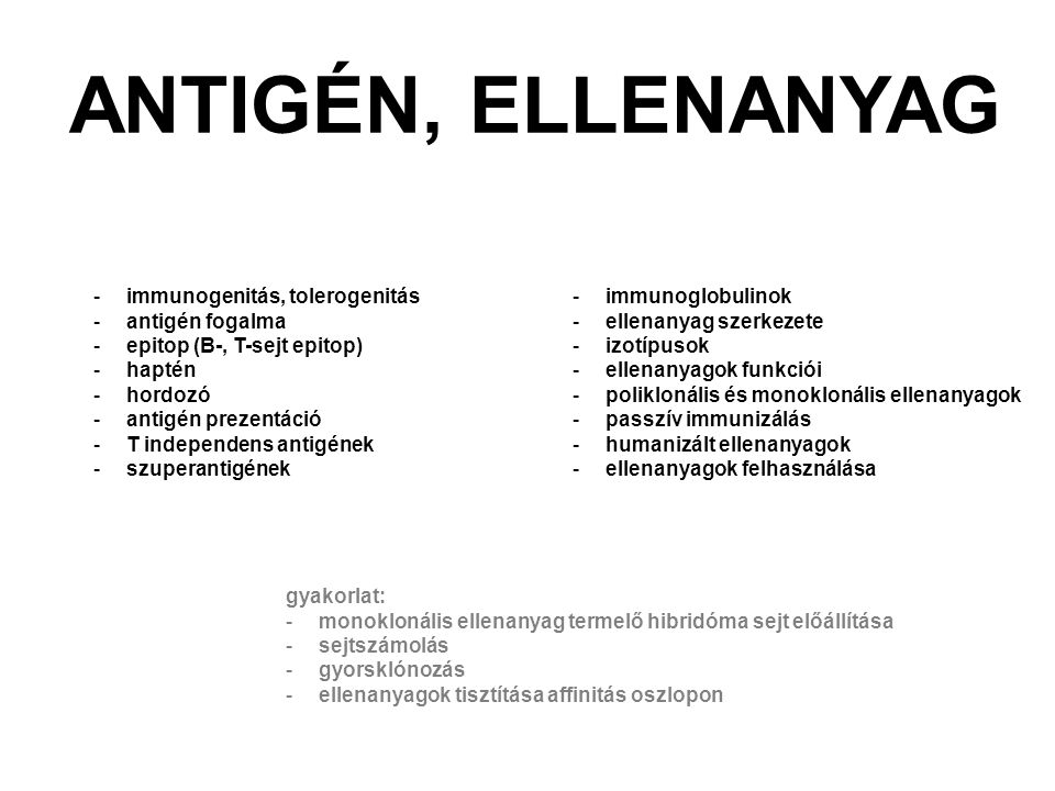 ANTIGÉN, ELLENANYAG -immunogenitás, tolerogenitás -antigén fogalma -epitop (B-, T-sejt epitop) -haptén -hordozó -antigén prezentáció -T independens an