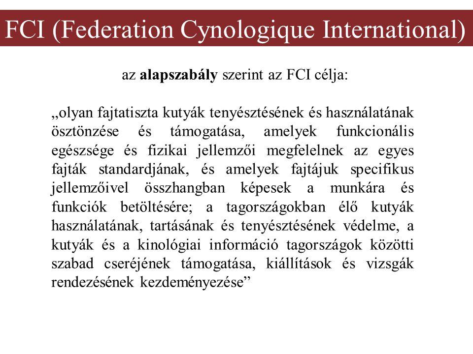 """az alapszabály szerint az FCI célja: """"olyan fajtatiszta kutyák tenyésztésének és használatának ösztönzése és támogatása, amelyek funkcionális egészség"""