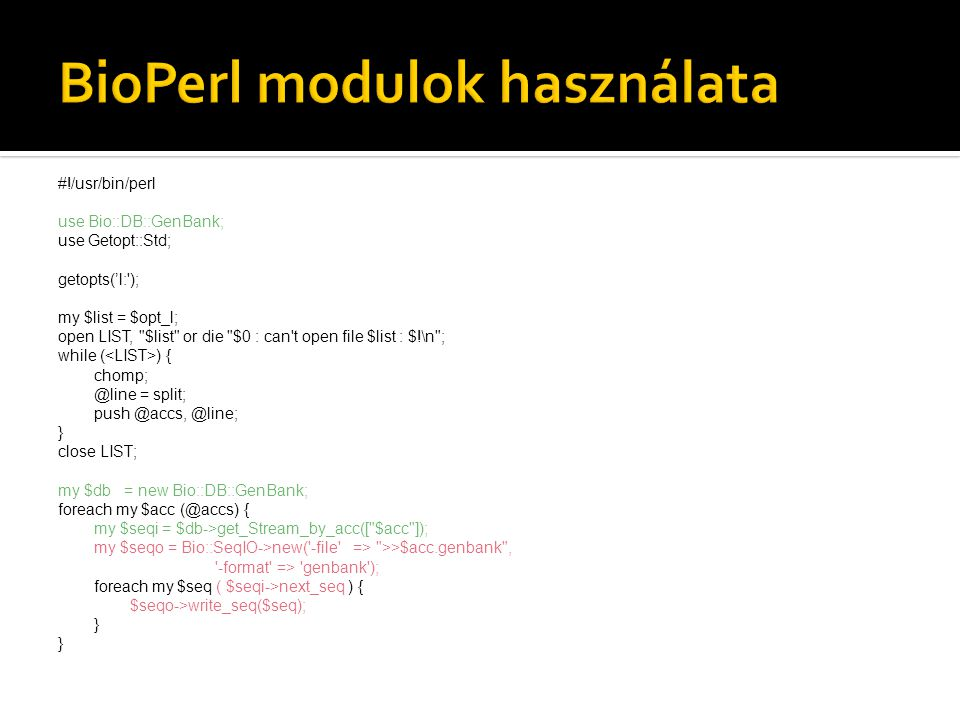 #!/usr/bin/perl use Bio::DB::GenBank; use Getopt::Std; getopts('l:'); my $list = $opt_l; open LIST,