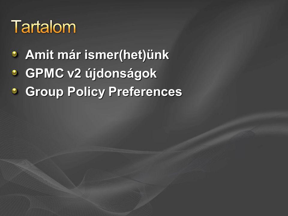 Amit már ismer(het)ünk GPMC v2 újdonságok Group Policy Preferences