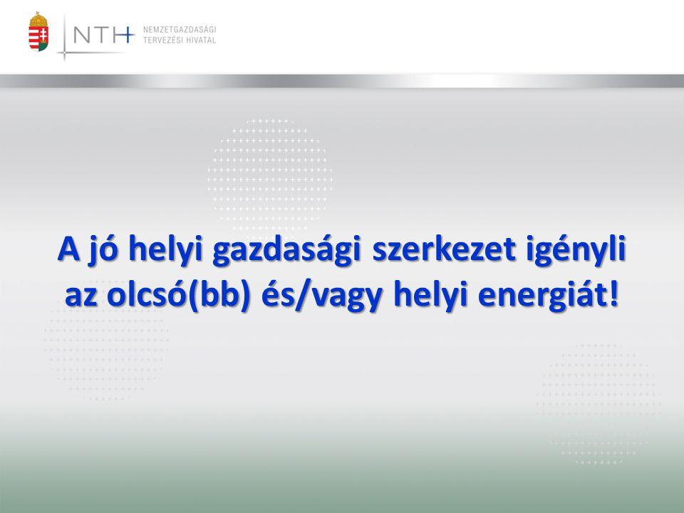 A jó helyi gazdasági szerkezet igényli az olcsó(bb) és/vagy helyi energiát!