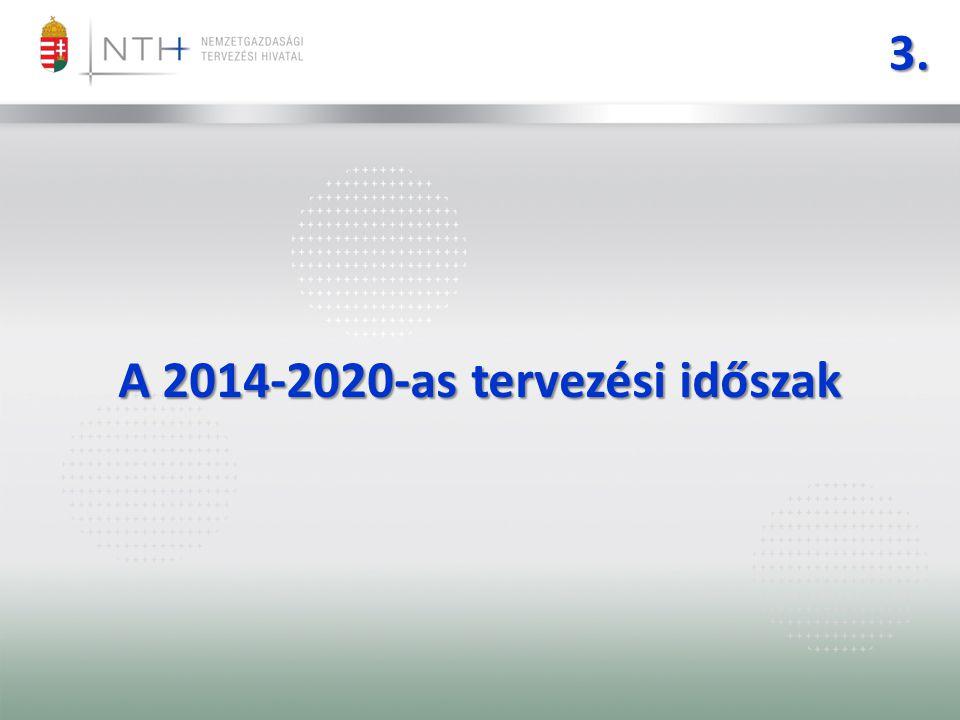 3. A 2014-2020-as tervezési időszak