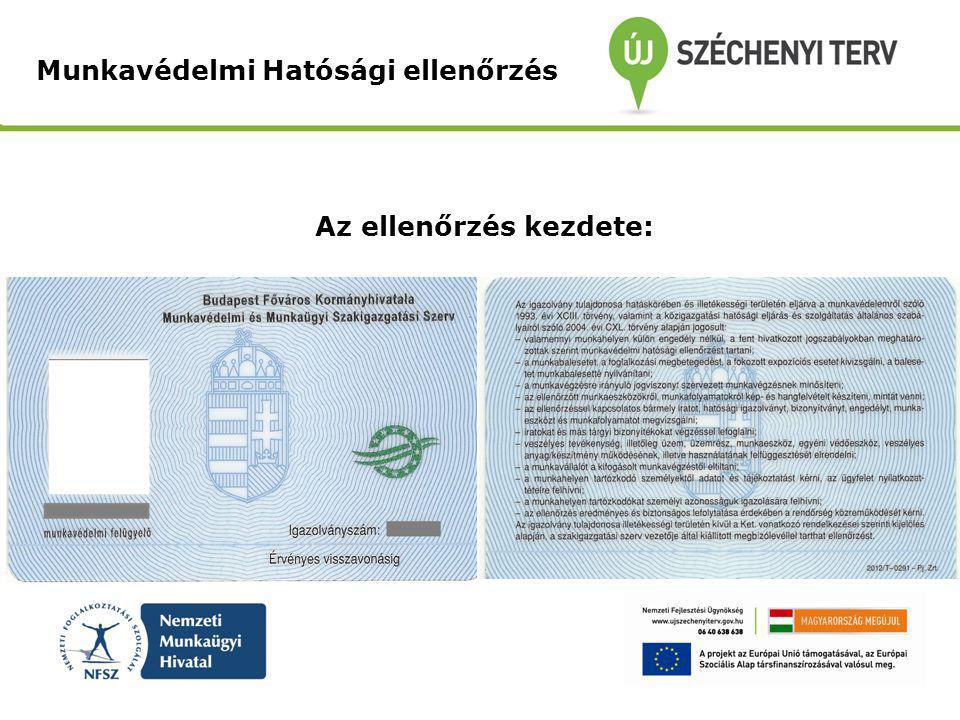 Az ellenőrzés kezdete: Munkavédelmi Hatósági ellenőrzés