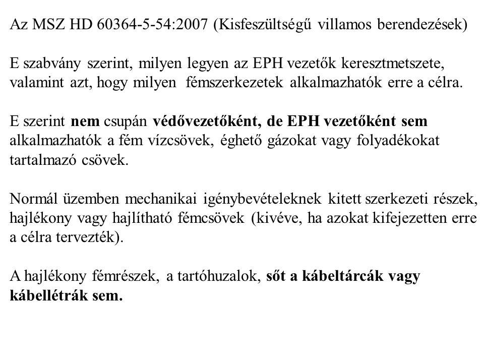 Az MSZ HD 60364-5-54:2007 (Kisfeszültségű villamos berendezések) E szabvány szerint, milyen legyen az EPH vezetők keresztmetszete, valamint azt, hogy