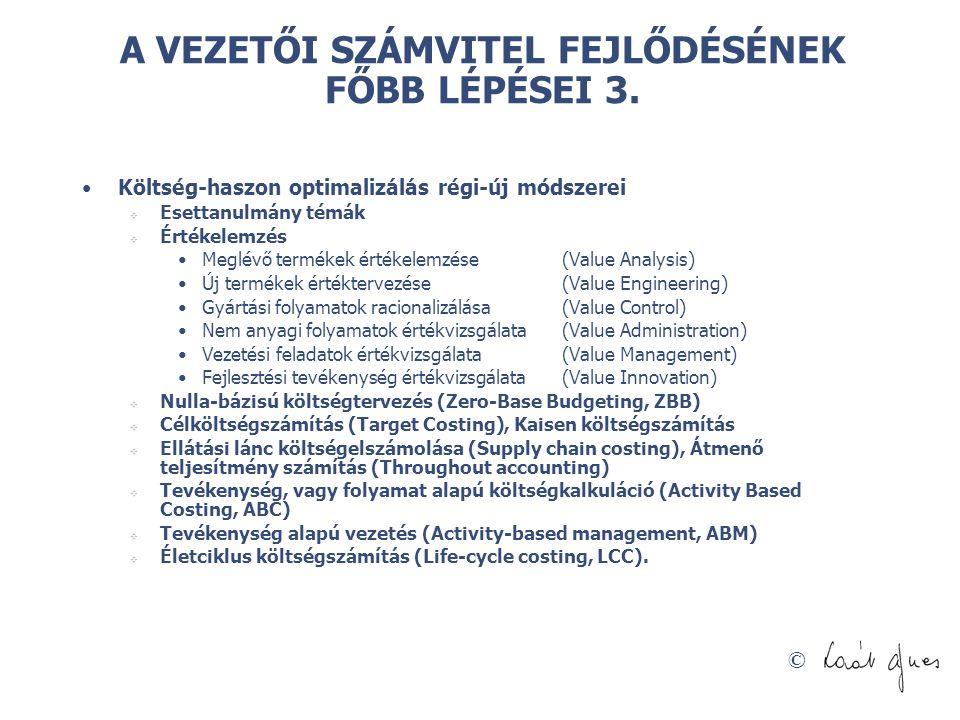© A VEZETŐI SZÁMVITEL FEJLŐDÉSÉNEK FŐBB LÉPÉSEI 4.