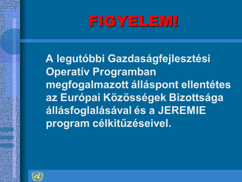 FIGYELEM! A legutóbbi Gazdaságfejlesztési Operatív Programban megfogalmazott álláspont ellentétes az Európai Közösségek Bizottsága állásfoglalásával é