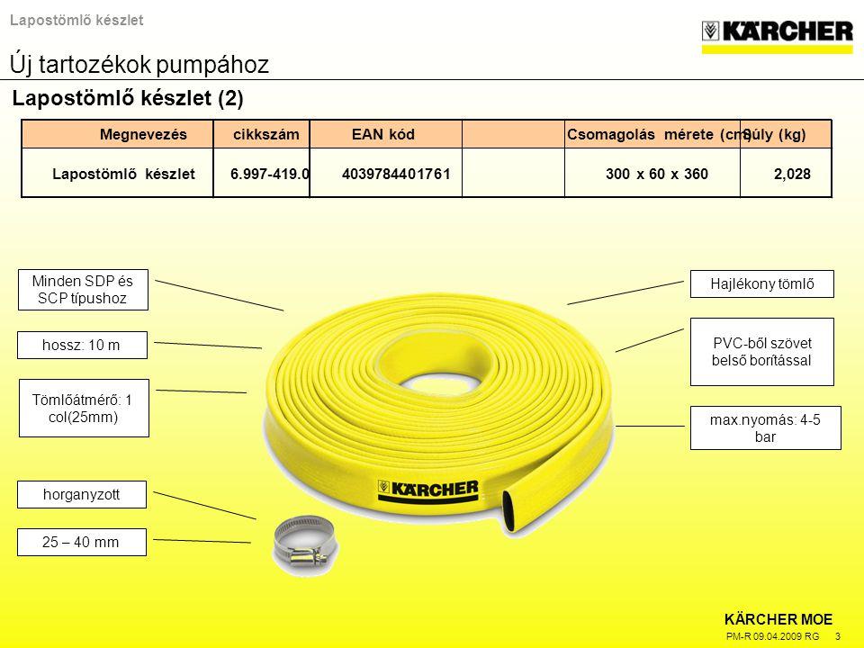 KÄRCHER MOE PM-R 09.04.2009 RG 3 Lapostömlő készlet Lapostömlő készlet (2) Tömlőátmérő: 1 col(25mm) Minden SDP és SCP típushoz Hajlékony tömlő PVC-ből