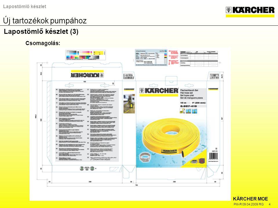 KÄRCHER MOE PM-R 09.04.2009 RG 4 Lapostömlő készlet Lapostömlő készlet (3) Csomagolás: Új tartozékok pumpához