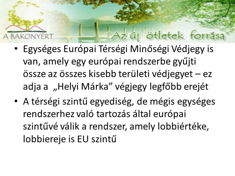 """Egységes Európai Térségi Minőségi Védjegy is van, amely egy európai rendszerbe gyűjti össze az összes kisebb területi védjegyet – ez adja a """"Helyi Már"""