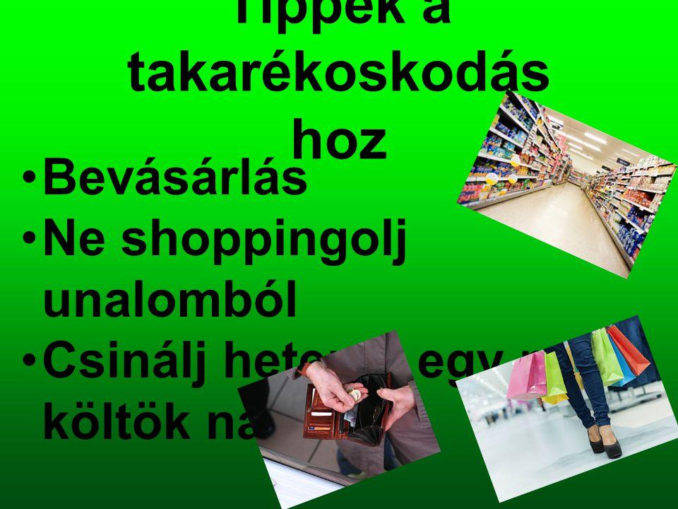 Tippek a takarékoskodás hoz Bevásárlás Ne shoppingolj unalomból Csinálj hetente egy nem költök napot
