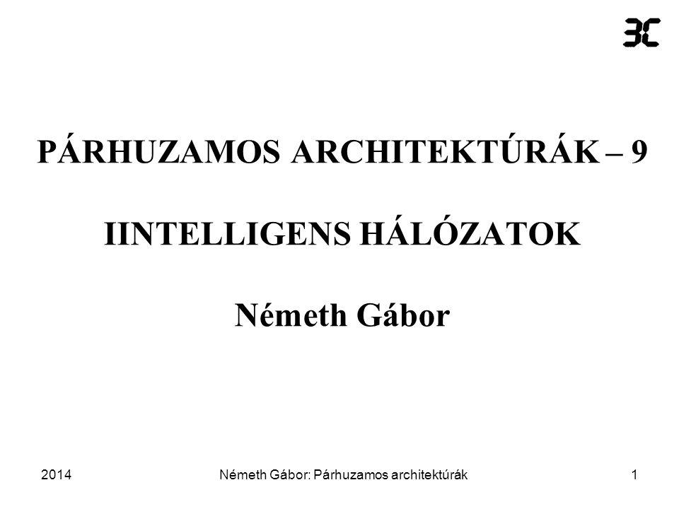 2014Németh Gábor: Párhuzamos architektúrák2 IGÉNYVEZÉRELT MODELL - 1 Egy számítógépekből és intelligens kapcsolókból álló hálózat egyik csomópontján beadunk egy végrehajtandó feladatot.