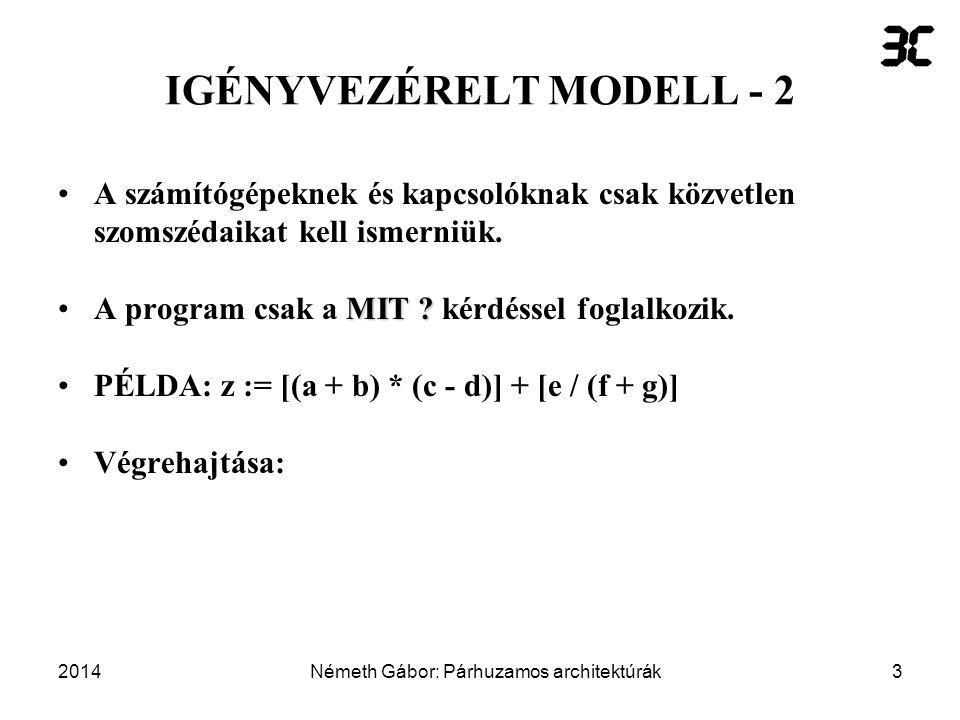 2014Németh Gábor: Párhuzamos architektúrák64 Mozgó ügynök platformok - 3 –Támogatja objektumok létrehozását távoli gazda gépeken.