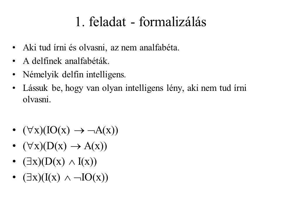 1. feladat - formalizálás Aki tud írni és olvasni, az nem analfabéta.