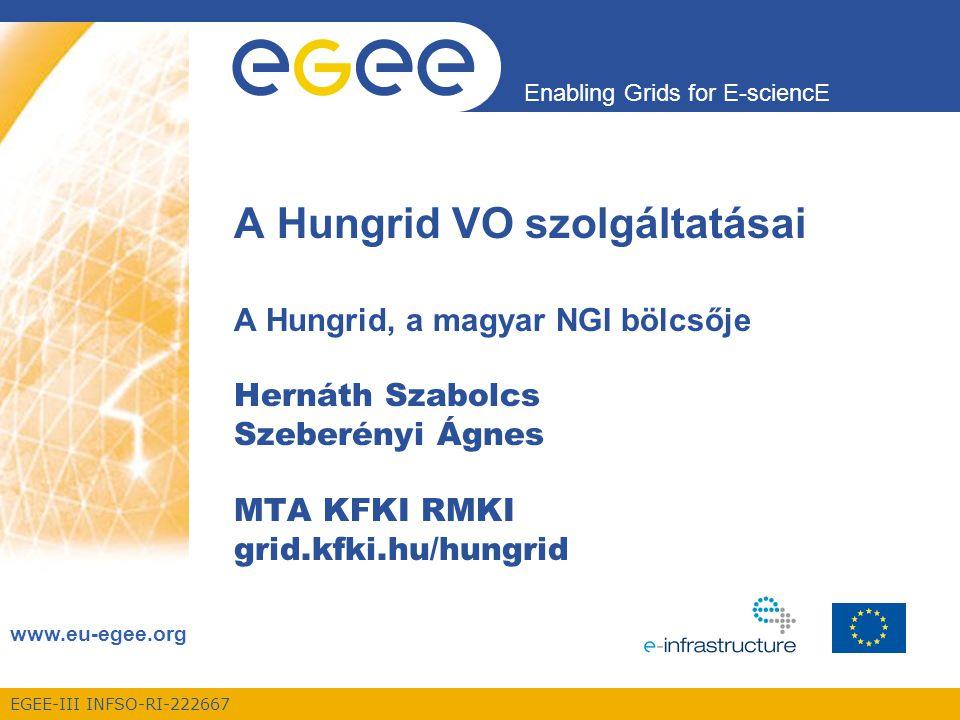 Enabling Grids for E-sciencE EGEE-III INFSO-RI-222667 Tartalomjegyzék 1.