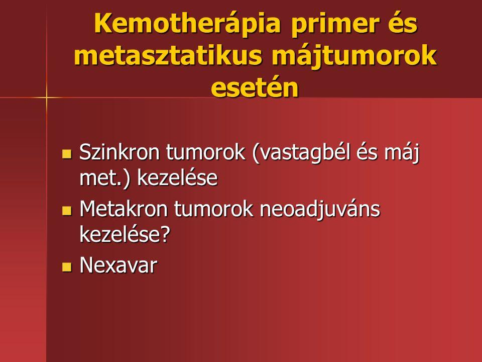 Kemotherápia primer és metasztatikus májtumorok esetén Szinkron tumorok (vastagbél és máj met.) kezelése Szinkron tumorok (vastagbél és máj met.) keze