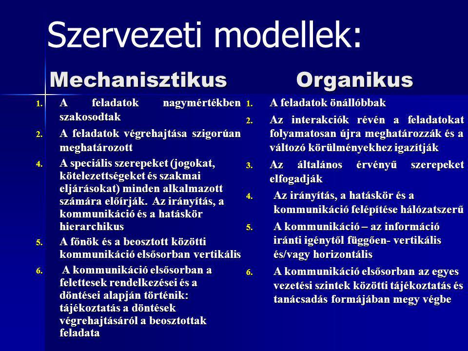 Mechanisztikus 1.A feladatok nagymértékben szakosodtak 2.