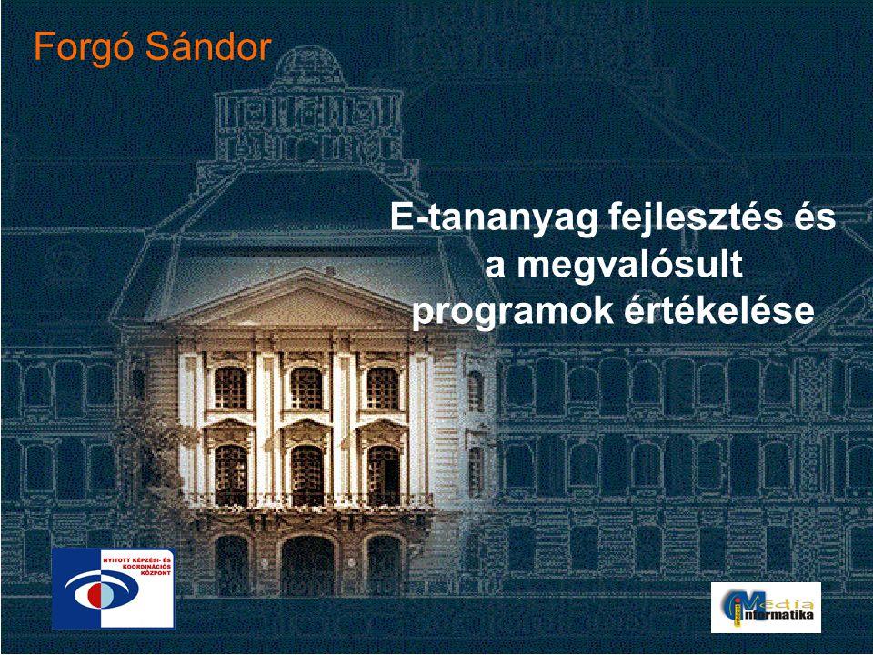 E-tananyag fejlesztés és a megvalósult programok értékelése Forgó Sándor
