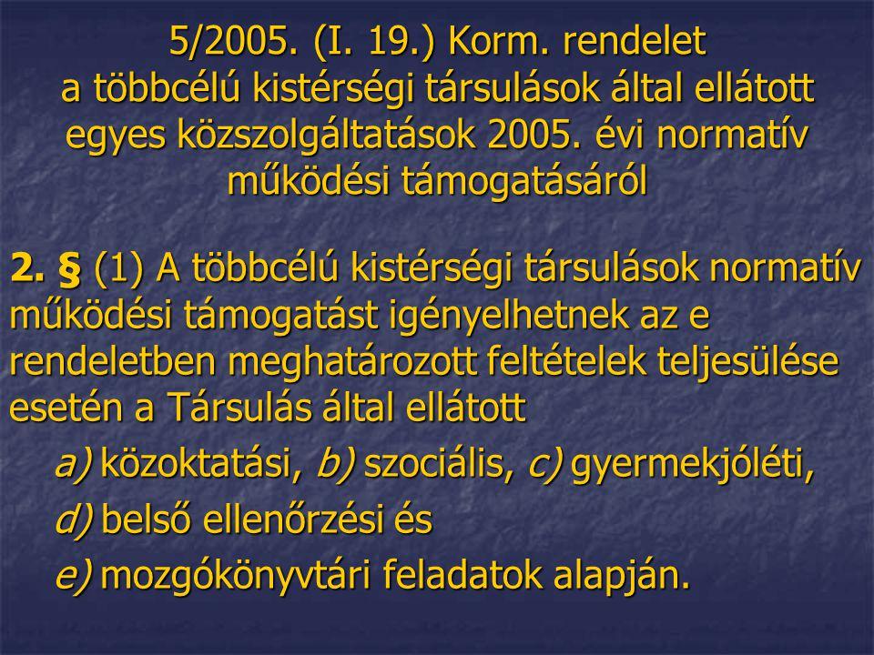 5/2005. (I. 19.) Korm. rendelet a többcélú kistérségi társulások által ellátott egyes közszolgáltatások 2005. évi normatív működési támogatásáról 2. §