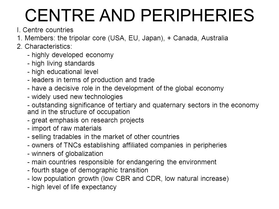 CENTRE AND PERIPHERIES I. Centre countries 1.