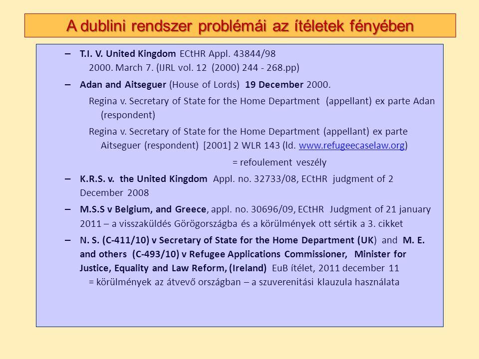A dublini rendszer problémái az ítéletek fényében – T.I. V. United Kingdom ECtHR Appl. 43844/98 2000. March 7. (IJRL vol. 12 (2000) 244 - 268.pp) – Ad