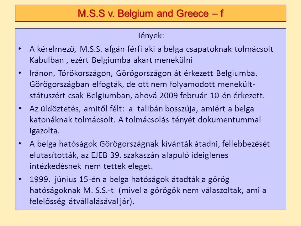 Tények: A kérelmező, M.S.S. afgán férfi aki a belga csapatoknak tolmácsolt Kabulban, ezért Belgiumba akart menekülni Iránon, Törökországon, Görögorszá