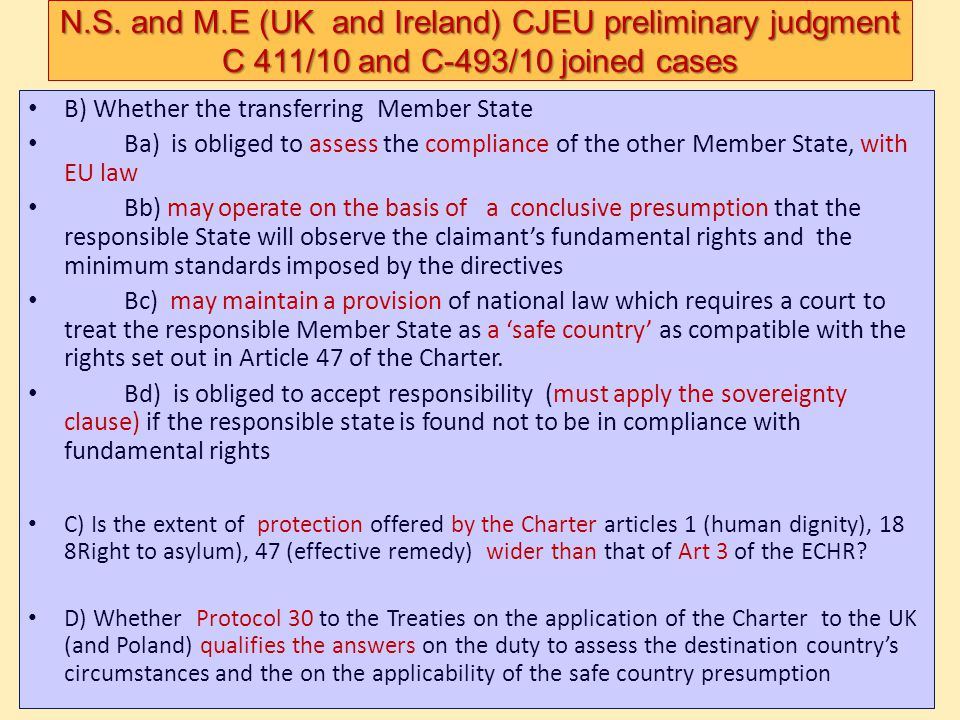 B) Whether the transferring Member State Ba) is obliged to assess the compliance of the other Member State, with EU law Bb) may operate on the basis of a conclusive presumption that the responsible State will observe the claimant's fundamental rights and the minimum standards imposed by the directives Bc) may maintain a provision of national law which requires a court to treat the responsible Member State as a 'safe country' as compatible with the rights set out in Article 47 of the Charter.