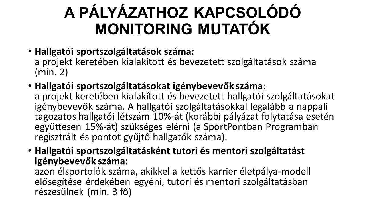 A PÁLYÁZATHOZ KAPCSOLÓDÓ MONITORING MUTATÓK Hallgatói sportszolgáltatások száma: a projekt keretében kialakított és bevezetett szolgáltatások száma (m