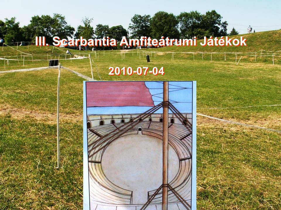 III. Scarbantia Amfiteátrumi Játékok 2010-07-04