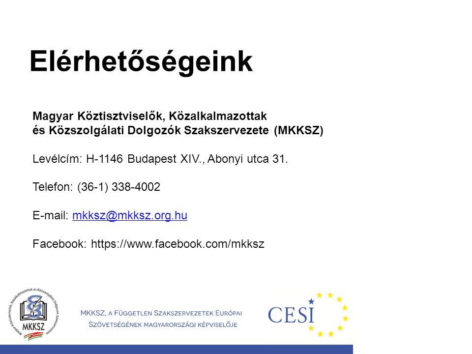 Elérhetőségeink Magyar Köztisztviselők, Közalkalmazottak és Közszolgálati Dolgozók Szakszervezete (MKKSZ) Levélcím: H-1146 Budapest XIV., Abonyi utca